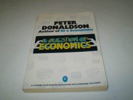 9780140226188: Question Of Economics (Pelican)