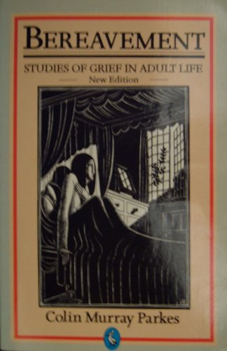 9780140226454: Bereavement: Studies of Grief in Adult Life