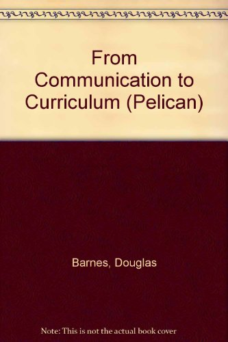 9780140226485: From Communication to Curriculum (Pelican)
