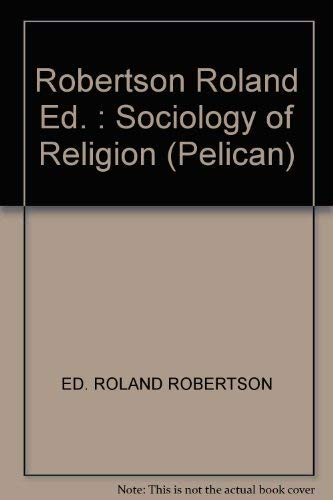 9780140226676: Robertson Roland Ed. : Sociology of Religion (Pelican)