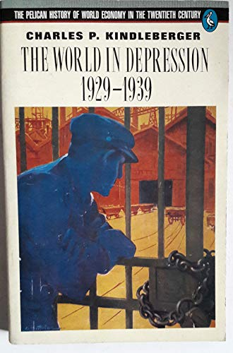 9780140226812: The World in Depression, 1929-39 (Pelican History of World Economics in 20th Century)