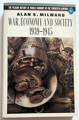 9780140226829: War, Economy and Society, 1939-45 (Pelican History of World Economics in 20th Century)