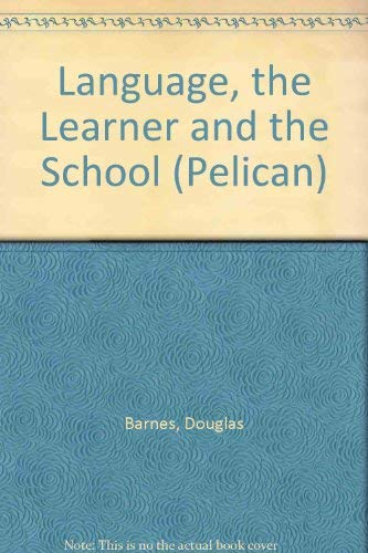 9780140227048: Language, the Learner and the School (Pelican)