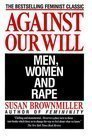 9780140227413: Against Our Will: Men, Women and Rape (Pelican)