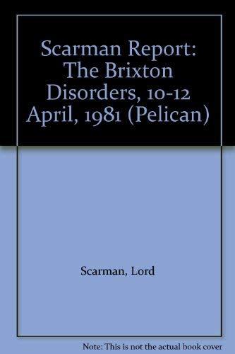 9780140227444: Scarman Report: The Brixton Disorders, 10-12 April, 1981 (Pelican)