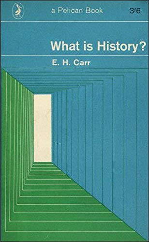 9780140227505: What is History: The George Macaulay Trevelyan Lectures Delivered in the University of Cambridge January-March 1961 (Pelican)