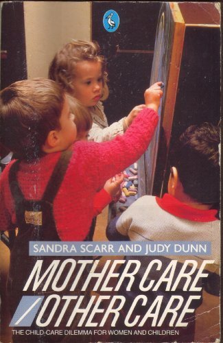9780140227604: Mother Care/Other Care: Child Care Dilemma for Women and Children (Pelican)