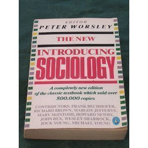 The New Introducing Sociology (Pelican): Worsley, Peter