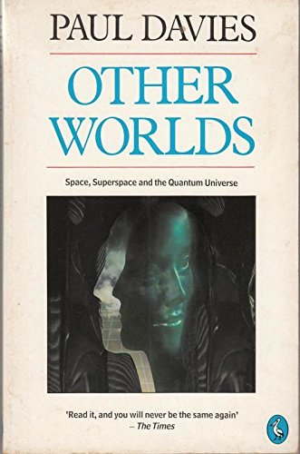 9780140228014: Other Worlds: Space, Superspace And the Quantum Universe (Pelican)