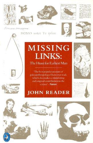 Missing Links: The Hunt for Earliest Man;: John Reader; Foreword-David