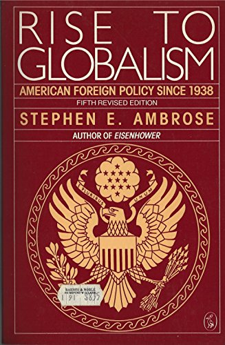 an analysis of the rise to globalism and the american foreign policy since 1938 Rise to globalism american foreign policy since 1938 by ambrose, stephen e rise to globalism : american foreign policy since 1938 texts eye 34 favorite 1 comment 0 daisy books for the print disabled 1 10 borrow beyond globalism : remaking american foreign economic policy.