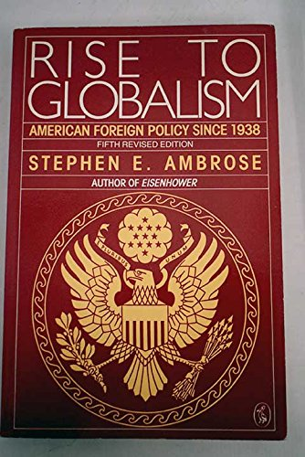 9780140228267: Rise to Globalism: American Foreign Policy Since 1938; Fifth Revised Edition (Pelican)