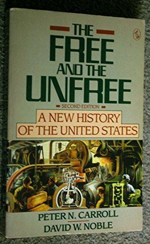 9780140228274: The Free and the Unfree: New History of the United States (Pelican)