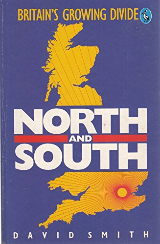 9780140228434: North And South: Britain's Economic, Social And Political Divide (Pelican)
