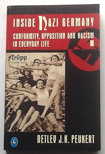 9780140228458: Inside Nazi Germany: Conformity, Opposition and Racism in Everyday Life (Pelican)