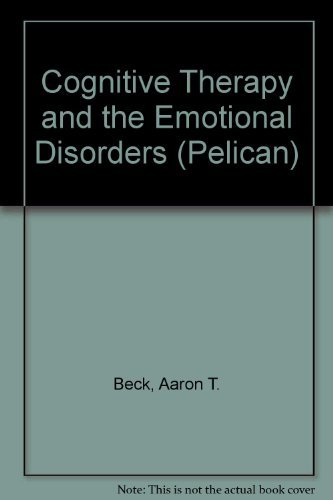 9780140228601: Cognitive Therapy And the Emotional Disorders (Pelican S.)