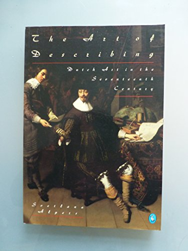 9780140228618: The Art of Describing: Dutch Art in the Seventeenth Century (Pelican)