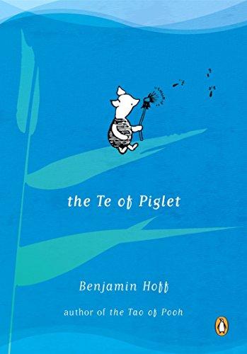 The Te of Piglet: Hoff, Benjamin