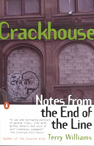9780140230475: Crackhouse: Notes from the End of the Line