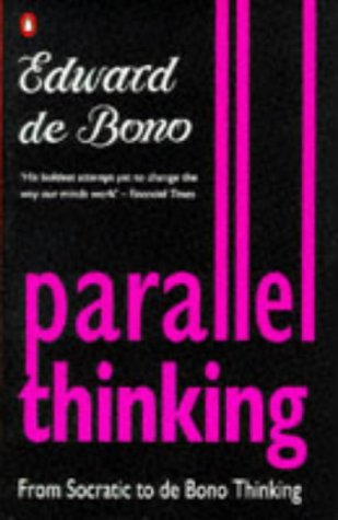 9780140230765: Parallel Thinking: From Socratic Thinking to De Bono Thinking