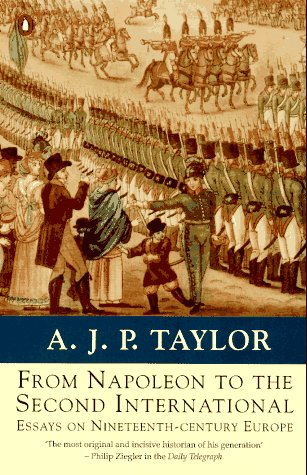 9780140230864: From Napoleon to the Second International: Essays on 19th-Century Europe (Penguin history)