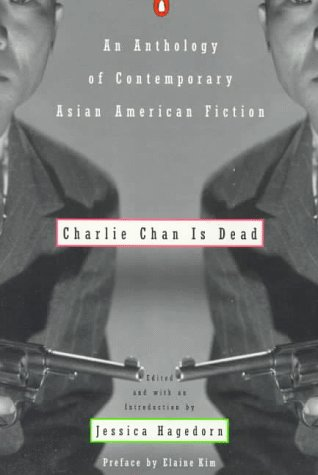 Charlie Chan Is Dead: An Anthology of: Hagedorn, Jessica