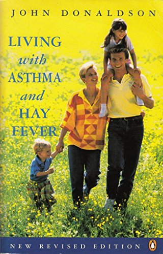 Living with Asthma and Hay Fever (Penguin health care & fitness) (0140231269) by Donaldson, John