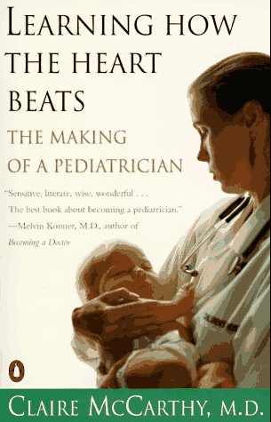 9780140231564: Learning How the Heart Beats: The Making of a Pediatrician