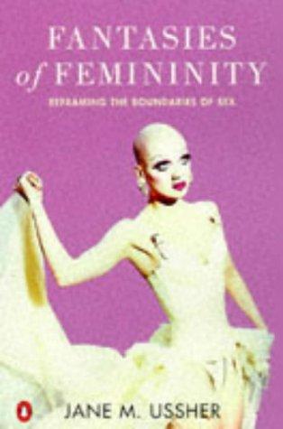 9780140231625: Fantasies of Femininity - Reframing the Boundaries of Sex
