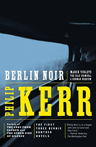9780140231700: Berlin Noir: March Violets, The Pale Criminal, A German Requiem: WITH March Violets (Bernie Gunther Omnibus)