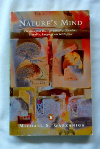 9780140232042: Nature's Mind: The Biological Roots of Thinking, Emotions, Sexuality And Intelligence (Penguin Science)