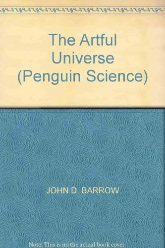 9780140232493: The Artful Universe (Penguin Science)