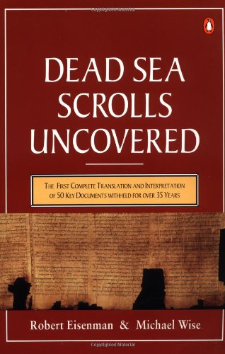 9780140232509: The Dead Sea Scrolls Uncovered: The First Complete Translation and Interpretation of 50 Key Documents withheld for Over 35 Years