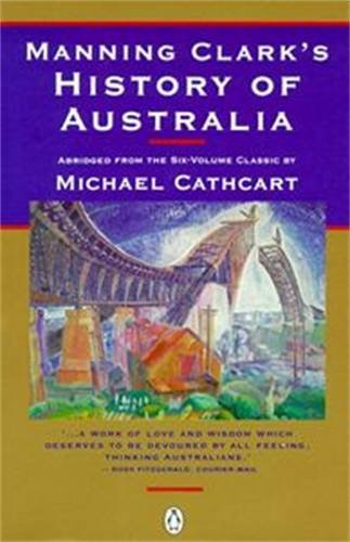 Manning Clark's History of Australia: Abridged from