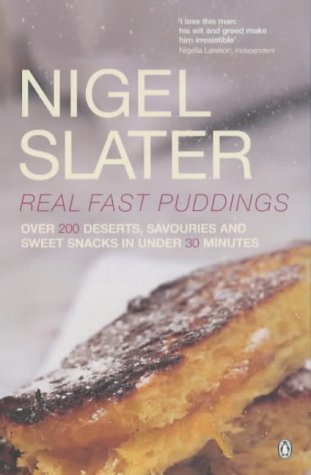 Real Fast Puddings. Over 200 Desserts, Savourites and Sweet Snacks in Under 30 Minutes