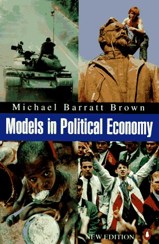9780140232868: Models in Political Economy: A Guide to the Arguments; Second Edition (Penguin economics)