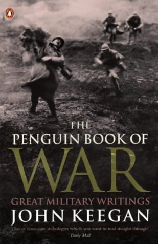 9780140233025: The Penguin Book of War: Great Military Writings