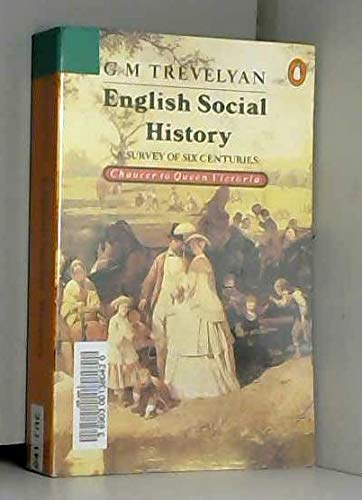 9780140233223: English Social History: A Survey of Six Centuries from Chaucer to Queen Victoria
