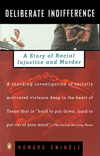 Deliberate Indifference: A Story of Racial Injustice and Murder (0140233709) by Howard Swindle
