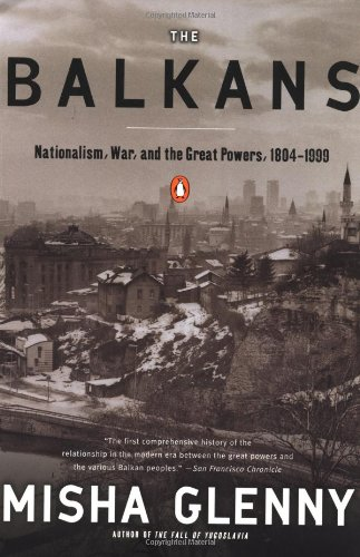 9780140233773: The Balkans: Nationalism, War, and the Great Powers, 1804-1999