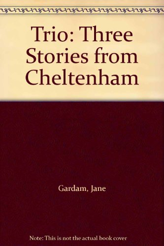 Trio: Three Stories from Cheltenham (014023392X) by Gardam, Jane; Trevor, William; Tremain, Rose