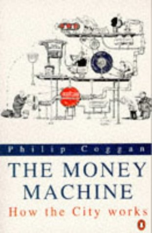 9780140233995: The Money Machine: How the City Works (Penguin Business Library)