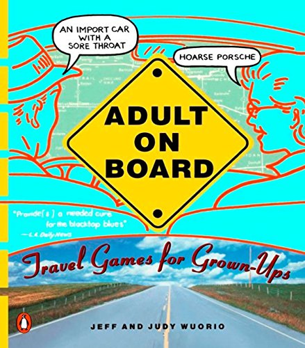 Adult on Board: Travel Games for Grown-Ups [Paperback] Wuorio, Jeffrey J.