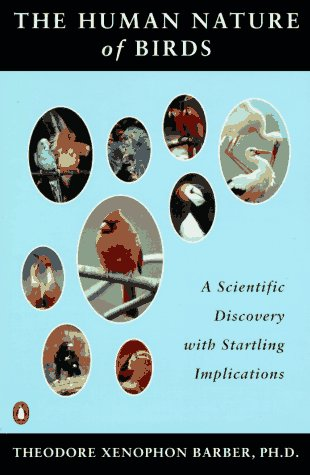 Human Nature of Birds: A Scientific Discovery with Startling Implications: Theodore Xenophon Barber