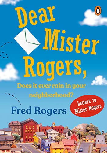 9780140235159: Dear Mister Rogers: Does it Ever Rain in Your Neighborhood? ; Letters to Mister Rogers