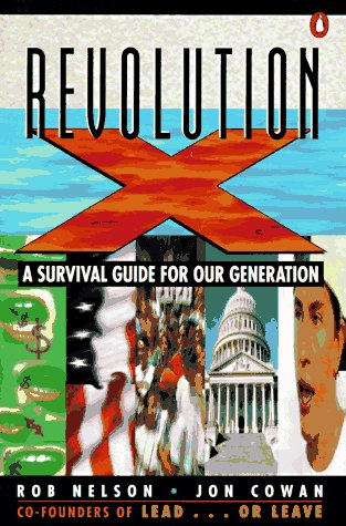 Revolution X: A Survival Guide for Our Generation (0140235329) by Nelson, Rob; Cowan, Jon