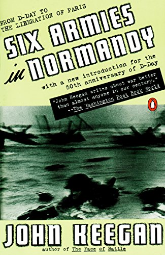 9780140235425: Six Armies in Normandy: From D-Day to the Liberation of Paris; June 6 - Aug. 5, 1944; Revised
