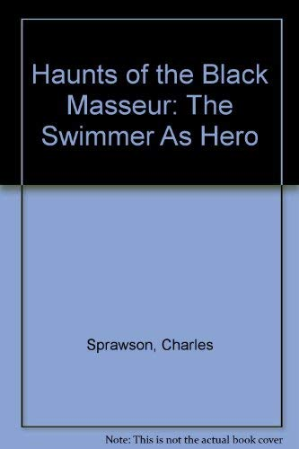 9780140235463: Haunts of the Black Masseur: The Swimmer as Hero