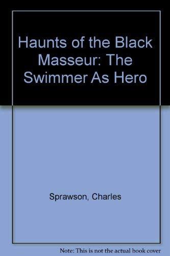 9780140235463: Haunts of the Black Masseur: The Swimmer as Hero