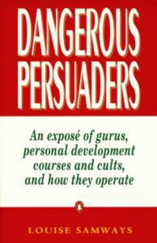 9780140235531: Dangerous Persuaders: an Expos